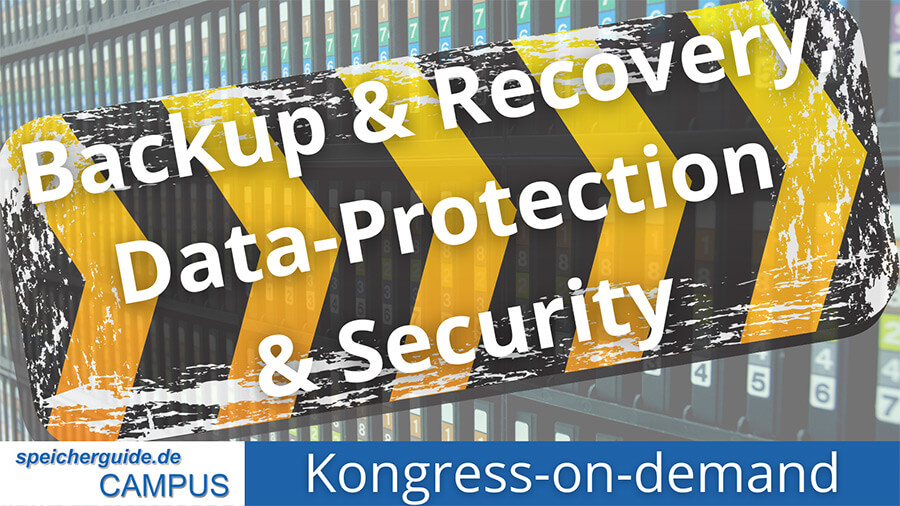 Themenkongress-on-demand: Backup & Recovery, Data-Protection & Sicherheit